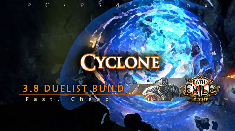 [Duelist] PoE 3.8 Cyclone Champion Cheap Build (PC, PS4, Xbox)